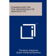 Commentary on the Metaphysics of Aristotle V2, Paperback (9781258115289)