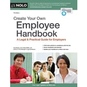 Create Your Own Employee Handbook: A Legal & Practical Guide for Employers, 0007, Paperback (9781413321449)