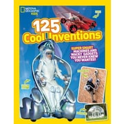 125 Cool Inventions: Supersmart Machines and Wacky Gadgets You Never Knew You Wanted!, Paperback (9781426318856)