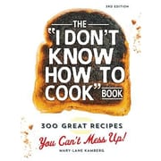 "The ""I Don't Know How to Cook"" Book: 300 Great Recipes You Can't Mess Up!, 0003, Hardcover (9781440584756)"