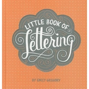 Little Book of Lettering, Hardcover (9781452112022)