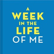 A Week in the Life of Me, Hardcover (9781452134437)