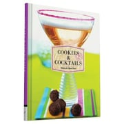 Cookies & Cocktails: Recipes for Good Times, Hardcover (9781452148373)