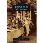 Brewing in Milwaukee, Paperback (9781467110952)