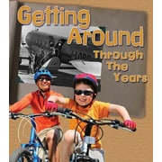 Getting Around Through the Years: How Transportation Has Changed in Living Memory, Hardcover (9781484609248)