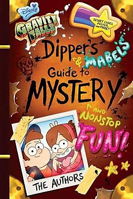 Gravity Falls Dipper's and Mabel's Guide to Mystery and Nonstop Fun!, Hardcover (9781484710807) 2148563