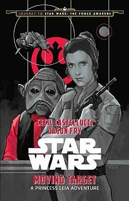 Journey to Star Wars: The Force Awakens Moving Target: A Princess Leia Adventure, Hardcover (9781484724972) 2151546