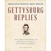 Gettysburg Replies: The World Responds to Abraham Lincoln's Gettysburg Address, Hardcover (9781493009121)