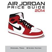 Air Jordan Price Guide 2014 (Color), Paperback (9781494365301)