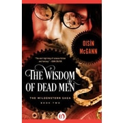 The Wisdom of Dead Men, Paperback (9781497665897)