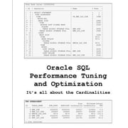 Oracle SQL Performance Tuning and Optimization: It's All about the Cardinalities, Paperback (9781501022692)