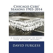 Chicago Cubs Seasons 1903-2014, Paperback (9781508631552)