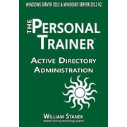 Active Directory Administration for Windows Server 2012 & Windows Server 2012 R2, Paperback (9781514397763)