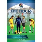 The Fifa 16 Guidebook: Fifa 16, Paperback (9781517333065)