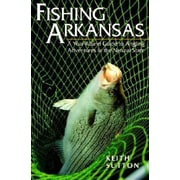 Fishing Arkansas a Year-Round Guide to Angling Adventures in the Natural St (P), Paperback (9781557286239)
