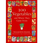 100 Vegetables and Where They Came from, Paperback (9781565122383)