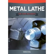 Metal Lathe for Home Machinists, Paperback (9781565236936)