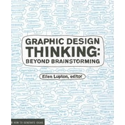 Graphic Design Thinking: Beyond Brainstorming, Paperback (9781568989792)