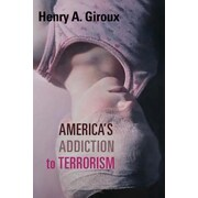 America's Addiction to Terrorism, Paperback (9781583675700)