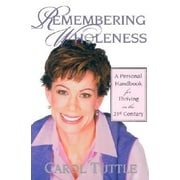 Remembering Wholeness: A Personal Handbook for Thriving in the 21st Century, 0002, Paperback (9781587830297)