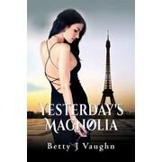 Yesterdays Magnolia, Paperback (9781590955550)
