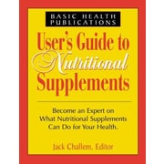 Users Guide to Nutritional Supplements, Paperback (9781591200673)