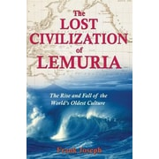 The Lost Civilization of Lemuria: The Rise and Fall of the World's Oldest Culture, Paperback (9781591430605)