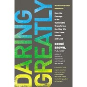 Daring Greatly: How the Courage to Be Vulnerable Transforms the Way We Live, Love, Parent, and Lead, Paperback (9781592408412)