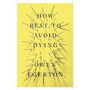 How to Best Avoid Dying, Paperback (9781593765224)