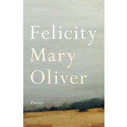Felicity: Poems, Hardcover (9781594206764)