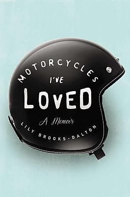Motorcycles I've Loved: A Memoir, Hardcover (9781594633218) 2212397