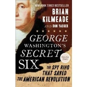 George Washington's Secret Six: The Spy Ring That Saved the American Revolution, Paperback (9781595231109)