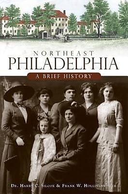 Northeast Philadelphia: A Brief History, Paperback (9781596297760) 2295593