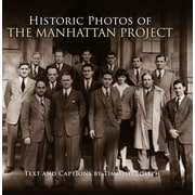Historic Photos of the Manhattan Project, Hardcover (9781596525214)