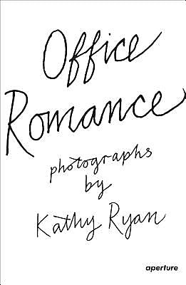 Kathy Ryan: Office Romance: Photographs from Inside the New York Times Building, Hardcover (9781597113045) 2355410