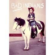 Bad Indians: A Tribal Memoir, Paperback (9781597142014)