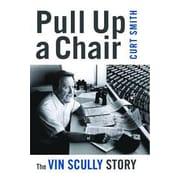 Pull Up a Chair: The Vin Scully Story, Paperback (9781597976619)