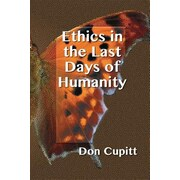 Ethics in the Last Days of Humanity, Paperback (9781598151701)