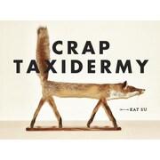 Crap Taxidermy, Hardcover (9781607748205)