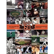 Baltimore Orioles: 60 Years of Orioles Magic, Hardcover (9781608873180)