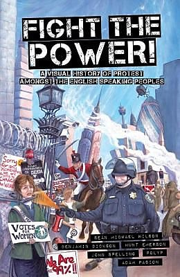 Fight the Power!: A Visual History of Protest Among the English Speaking Peoples, Paperback (9781609804923) 2222079