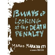 13 Ways of Looking at the Death Penalty, Hardcover (9781609805678)