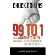 99 to 1: How Wealth Inequality Is Wrecking the World and What We Can Do about It, Paperback (9781609945923)