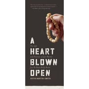A Heart Blown Open: The Life & Practice of Zen Master Jun Po Denis Kelly Roshi, Paperback (9781611250084)