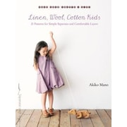 Linen, Wool, Cotton Kids: 21 Patterns for Simple Separates and Comfortable Layers, Paperback (9781611801583)