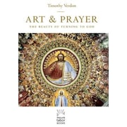 Art and Prayer: The Beauty of Turning to God, Hardcover (9781612615721)