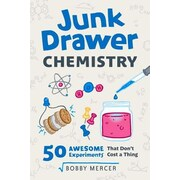 Junk Drawer Chemistry: 50 Awesome Experiments That Don't Cost a Thing, Paperback (9781613731796)