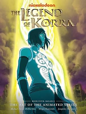 The Legend of Korra: The Art of the Animated Series, Book Four: Balance, Hardcover (9781616556877) 2155478