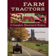 Farm Tractors: A Complete Illustrated History, Paperback (9781620082003)