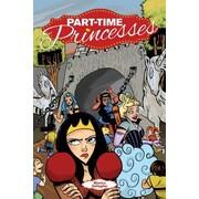 Part-Time Princesses, Paperback (9781620102176)